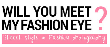 Will you meet my Fashion-Eye?